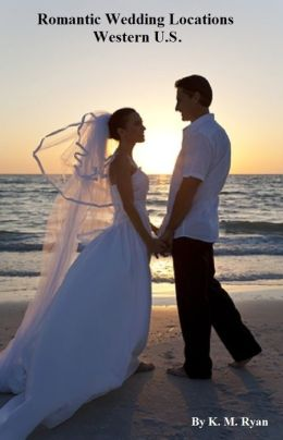 Romantic Wedding Locations - Western U.S.