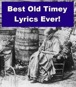 Best Old Timey Lyrics Ever!