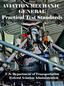 Aviation Mechanic General Practical Test Standards