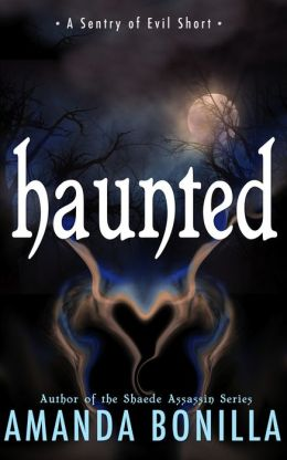 Haunted: A Sentry of Evil Short Story
