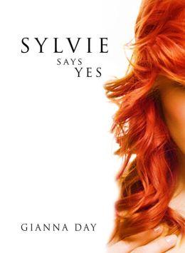 Sylvie Says Yes (for fans of Selena Kitt, Christina Lauren, Kylie Scott)