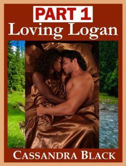 Loving Logan, PART 1