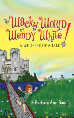 The Wacky World of Wendy White!: A Whopper of a Tale