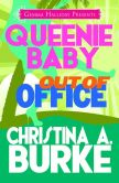 Book Cover Image. Title: Queenie Baby:  Out of Office, Author: Christina A. Burke