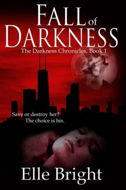Fall of Darkness (The Darkness Chronicles, Book 1)