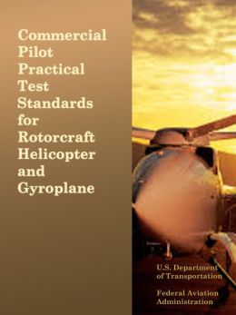 Commercial Pilot Practical Test Standards for Rotorcraft Helicopter and Gyroplane