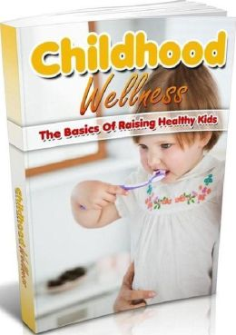 Best FYI on Childhood Wellness - How To Maintaining Good Health Helps Your Child In The Long Run