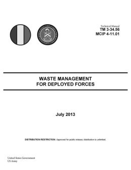 Technical Manual TM 3-34.56 MCIP 4-11.01 Waste Management for Deployed Forces July 2013