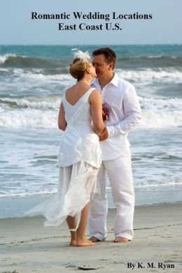Romantic Wedding Locations - East Coast U.S.