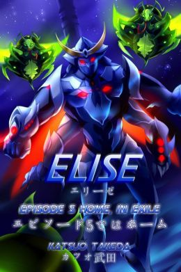 ELISE Episode 5 : Home, In Exile
