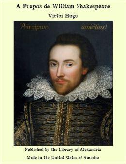 A Propos de William Shakespeare