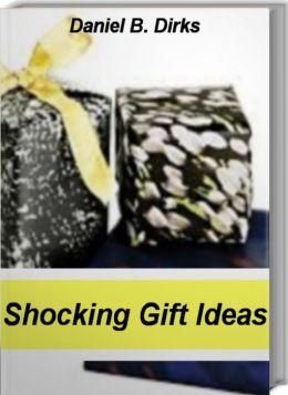 Shocking Gift Ideas: Fantastic Birthday Gift Ideas, Gift Ideas For Boyfriend, Gift Ideas For Women