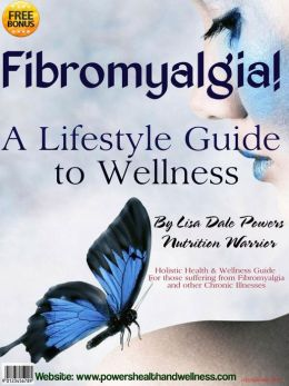 Fibromyalgia! A Lifestyle Guide to Wellness