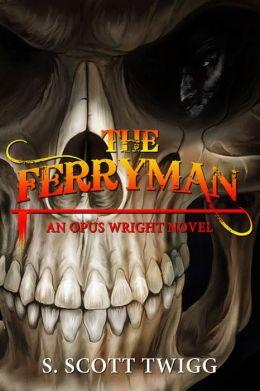 The Ferryman: An Opus Wright Novel