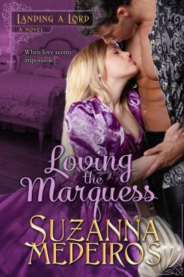 Loving the Marquess (Landing a Lord, #1)