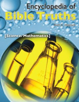 Encyclopedia of Bible Truths-Science/Math