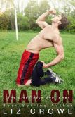 Book Cover Image. Title: Man On, Author: Liz Crowe
