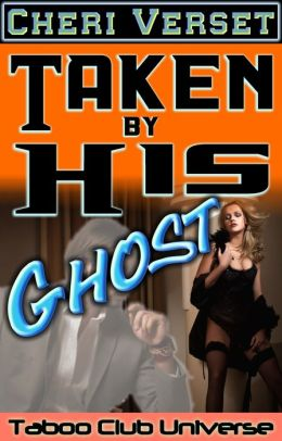 Taken by Daddy's Ghost (paranormal erotica)