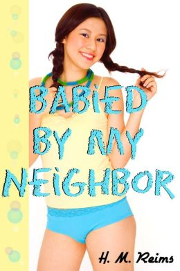 Babied By My Neighbor (ABDL, Diaper, Adult Baby, Role Play, Age Play, Taboo Erotica, Teen Erotica, Virgin Erotica)