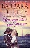 Book Cover Image. Title: Between Now And Forever (Callaways #4), Author: Barbara Freethy