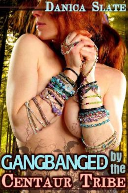 Gangbanged by the Centaur Tribe (Interspecies Beast Fantasy Erotica)