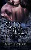 Book Cover Image. Title: City of the Fallen (Dark Tides, #1), Author: Diana Bocco