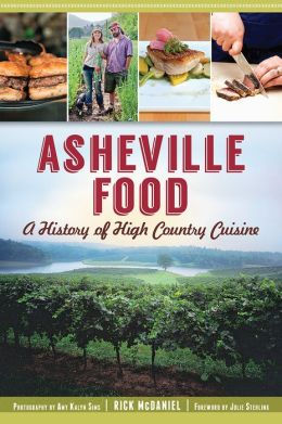 Asheville Food: A History of High Country Cuisine