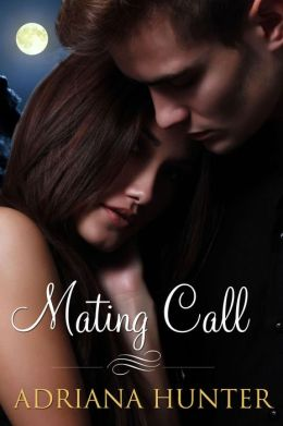 Mating Call (Paranormal Erotic Romance) Mated To The Alpha