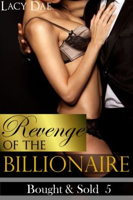 Revenge of the Billionaire (Erotic Romance)