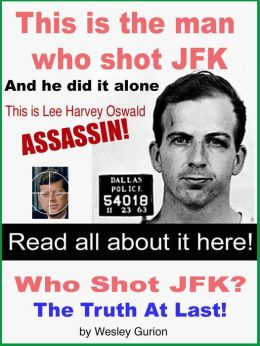 Who Shot JFK? The Truth at Last!