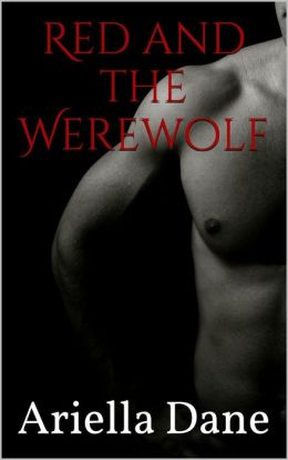 Red and the Werewolf (A Contemporary Erotic BBW Paranormal Fairytale)