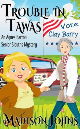 Trouble in Tawas, Senior Sleuth/Cozy Mystery, An Agnes Barton Mystery (Book 4)