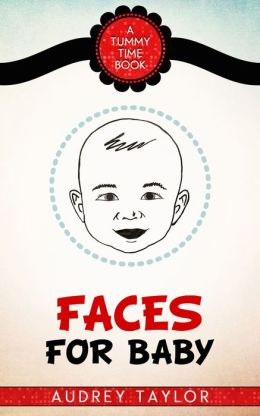 Faces for Baby; a Tummy Time book