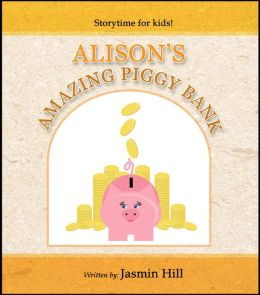 Alison's Amazing Piggy Bank: Storytime For Kids