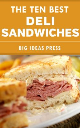 The Ten Best Deli Sandwiches