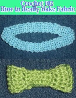 Crochet 102 – Learning How to Really Make Fabric