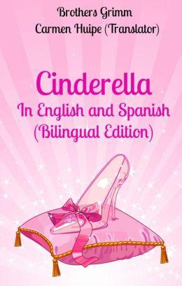 Cinderella In English and Spanish (Bilingual Edition)