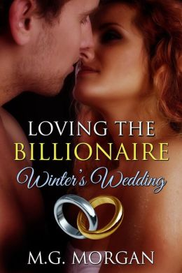Loving the Billionaire Winter's Wedding (Billionaire Brothers)