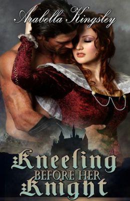 Kneeling Before Her Knight