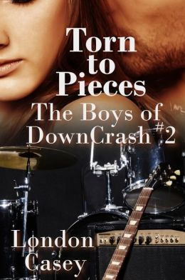Torn to Pieces (The Boys of DownCrash #2) (new adult contemporary romance / rockstar romance)