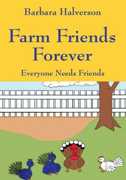 Farm Friends Forever: Everyone Needs Friends