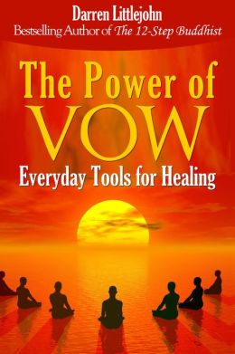 Power Of Vow Everyday Tools For Healing, The Darren Littlejohn