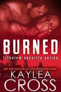 Burned (Titanium Security Series, #3)