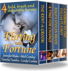 Flirting with Fortune: 4 Bold, Brash and Delectable Heroes