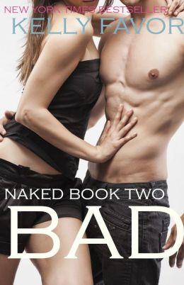 BAD (Naked, Book 2)