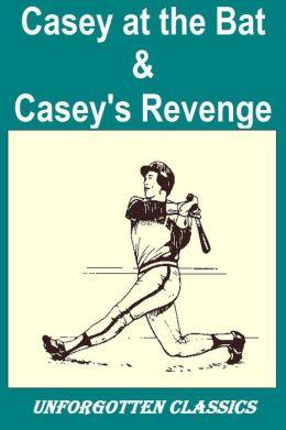 Casey at the Bat & Casey's Revenge