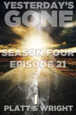 Yesterday's Gone: Episode 21