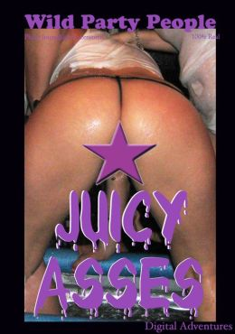 Juicy Asses - Wild Party People