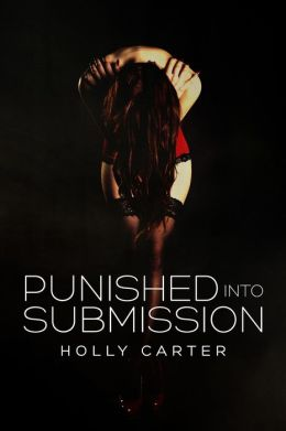 Punished Into Submission (Master & Mistress, #1)
