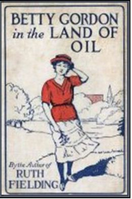 Betty Gordon in the Land of Oil